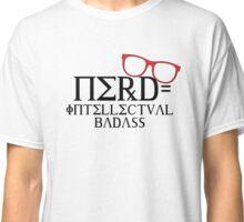 Nerd = Intellectual Badass Classic T-Shirt