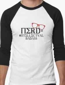 Nerd = Intellectual Badass Men's Baseball ¾ T-Shirt