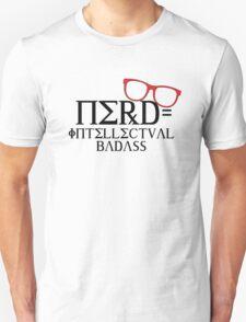 Nerd = Intellectual Badass Unisex T-Shirt