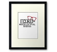 Nerd = Intellectual Badass Framed Print