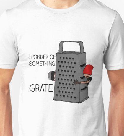 I Ponder of Something Great Unisex T-Shirt