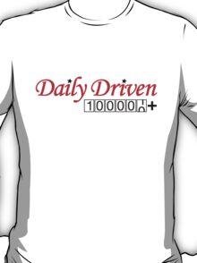 Daily Driven (5) T-Shirt