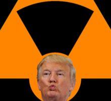 DANGER - Nuclear Caution Radioactive Trump Sticker Sticker