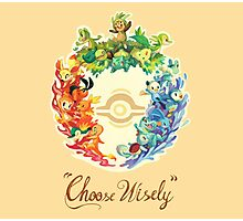 Choose Wisely Photographic Print