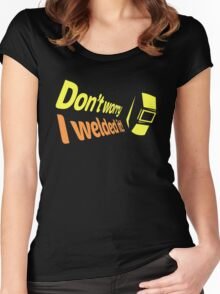 Don't worry I welded it! (6) Women's Fitted Scoop T-Shirt