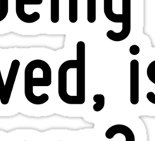 Who, being loved, is poor? Sticker