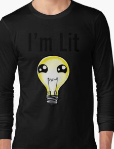I'm lit Long Sleeve T-Shirt