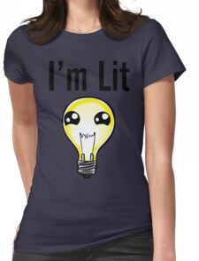 I'm lit Womens Fitted T-Shirt