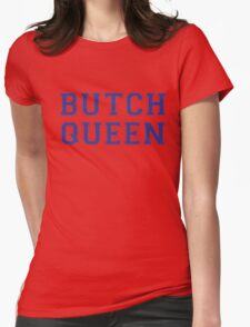 Butch Queen Womens Fitted T-Shirt
