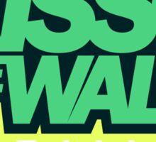 Kiss the wall! (3) Sticker