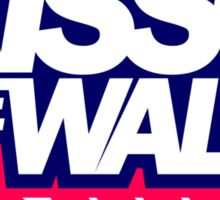 Kiss the wall! (4) Sticker