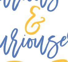 curiouser & curiouser Sticker