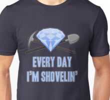 Diamond - Every Day Shovelin' Unisex T-Shirt