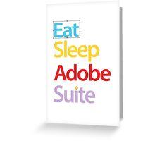 Eat Sleep Adobe Suite 2.0 Greeting Card