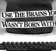 Use the Brains You Wasn't Bored With collage by Georgie Watts Sticker