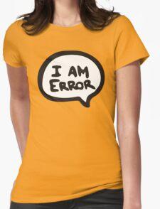 I AM ERROR Womens Fitted T-Shirt