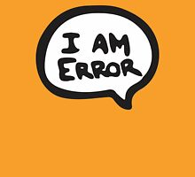 I AM ERROR Unisex T-Shirt