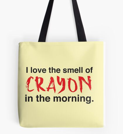 I love the small of crayon in the morning Tote Bag