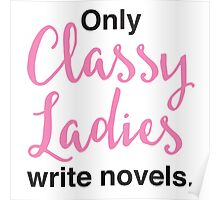Only classy ladies write novels Poster