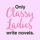 Only classy ladies write novels by jazzydevil