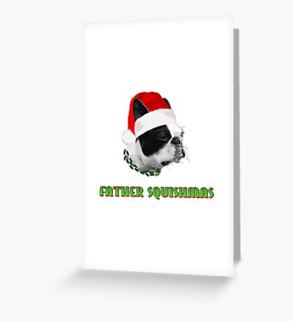 Father Squishmas Greeting Card