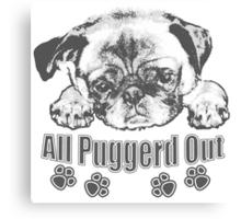 Puggerd out pug  Canvas Print