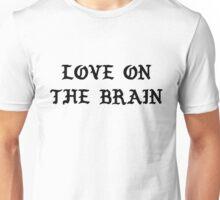 RIHANNA - LOVE ON THE BRAIN  Unisex T-Shirt