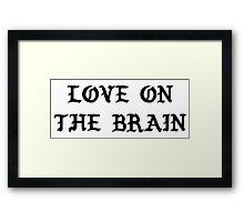 RIHANNA - LOVE ON THE BRAIN  Framed Print