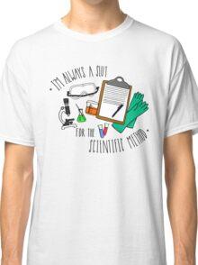 The Scientific Method Classic T-Shirt