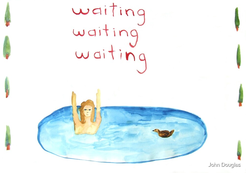 Waiting Waiting Waiting by John Douglas