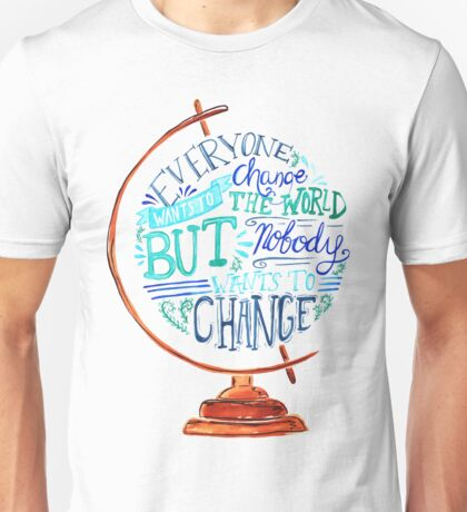 Typography Vintage Globe - Everyone wants to change the world Unisex T-Shirt