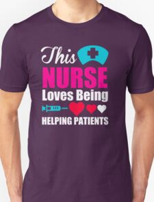 This Nurse Loves Being Helping Patients Unisex T-Shirt