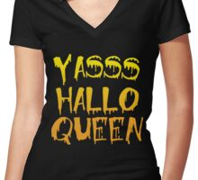 Yasss Hallo Queen Women's Fitted V-Neck T-Shirt