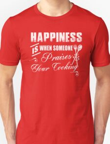 Happiness Is When Someone Praises Your Cooking Unisex T-Shirt