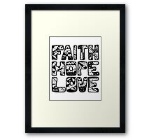 Faith - Hope - Love Framed Print