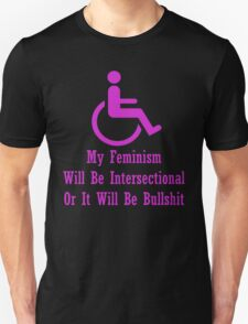 My Feminism Will Be Intersectional Or It Will Be Bullshit T-Shirt