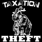 Taxation is THEFT  (white version) by 321Outright