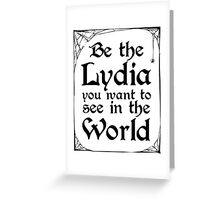 Be The Lydia You Want To See In The World Greeting Card