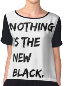 Nothing Is The New Black Chiffon Top