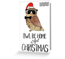 Owl Be Home for Christmas - Punny Christmas Greeting Card