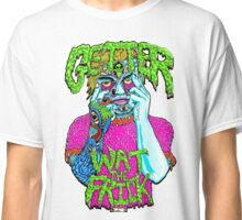 Getter- Wat the Frick  Classic T-Shirt