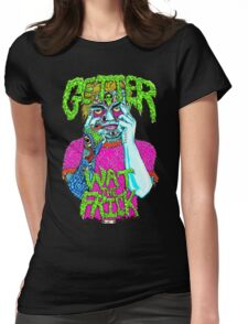 Getter- Wat the Frick  Womens Fitted T-Shirt