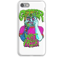 Getter- Wat the Frick  iPhone Case/Skin