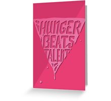 Hunger Beats Talent - Bubble Gum Pink Greeting Card