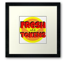 Fresh out of Tokens  Framed Print