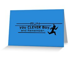 Run You Clever Boy Greeting Card