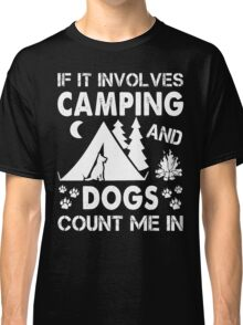 I Love Camping And Dogs Classic T-Shirt