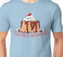 TOGETHER BREAKFAST Unisex T-Shirt