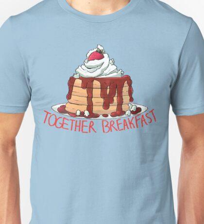 TOGETHER BREAKFAST Unisex T-Shirt