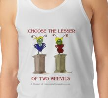 Choose the Lesser of Two Weevils Tank Top